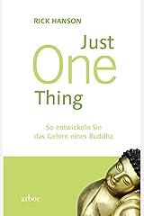 Just One thing: So entwickeln Sie das Gehirn eines Buddha (German Edition) Kindle Edition