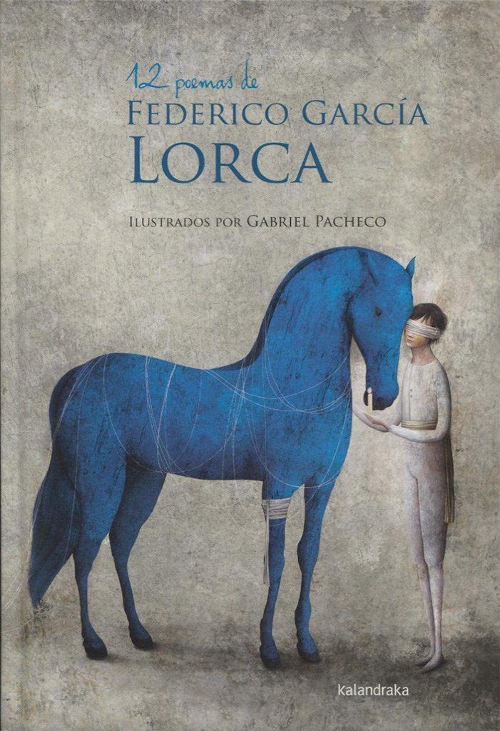 12 poemas de Federico García Lorca Fuera de Colección: Amazon.es: García, Federico, Pacheco, Gabriel, Rubio Herrero, Antonio, Rodríguez Lorenzo, Manuela: Libros