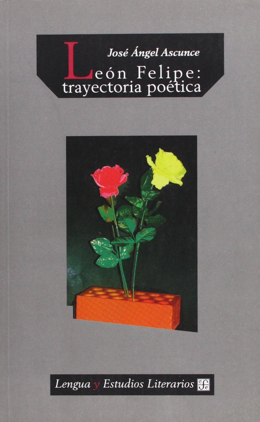 Read Online León Felipe : trayectoria poética (Spanish Edition) pdf