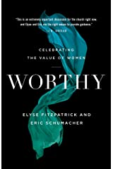 Worthy: Celebrating the Value of Women Kindle Edition
