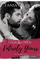 The Adair Series: Liam & Gwen - Entirely Yours (A Romance Novel) Hardcover