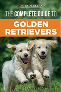 The Complete Golden Retriever Handbook The Essential Guide For New