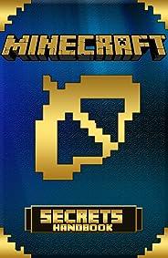 Minecraft Secrets: Minecraft Secrets Handbook with Over 100 Awesome Minecraft Tricks & Secrets (minecraft series, computer g