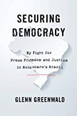 Securing Democracy: My Fight for Press Freedom and Justice in Bolsonaro's Brazil Hardcover