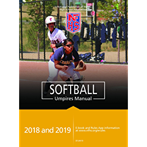 2018 and 2019 NFHS Softball Umpires Manual