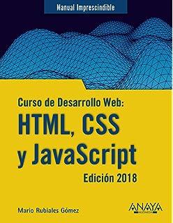 Curso de Desarrollo Web: HTML, CSS y JavaScript. Edición 2018 (Manuales Imprescindibles