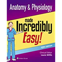 Anatomy & Physiology Made Incredibly Easy (Incredibly Easy! Series®)