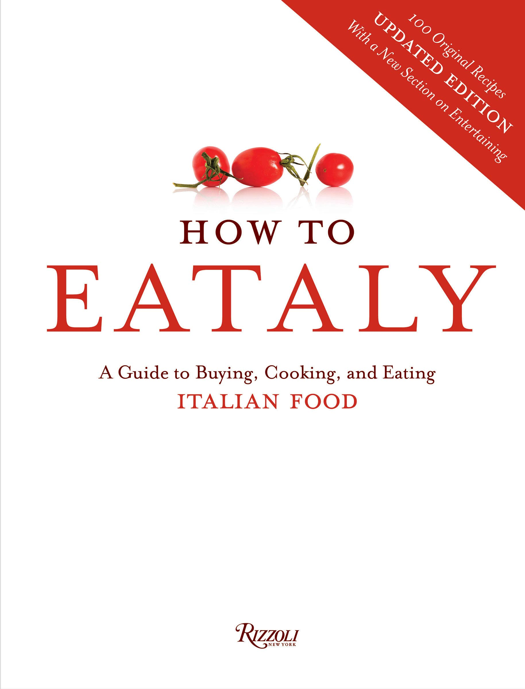 How To Eataly: A Guide to Buying, Cooking, and Eating