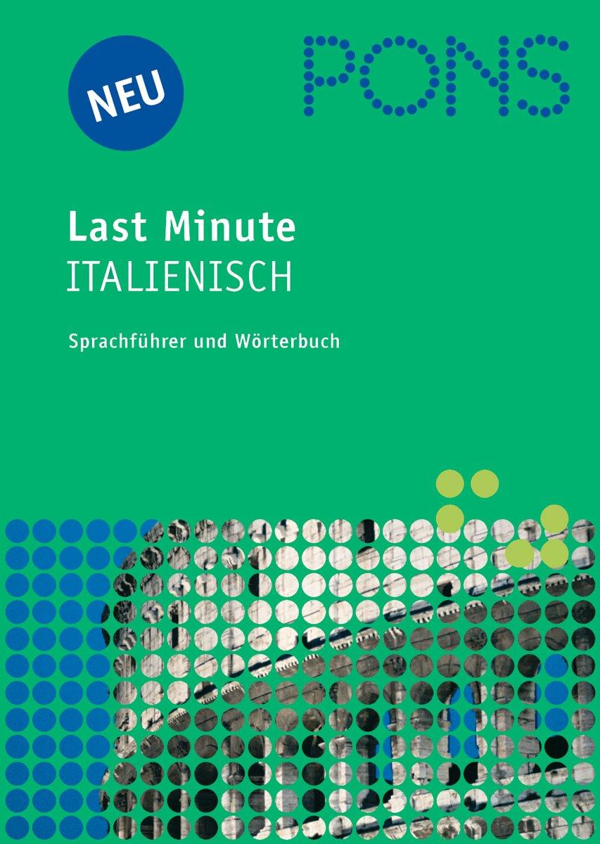 PONS Last Minute Sprachführer Italienisch: Sprachführer und Wörterbuch