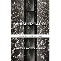 Whisper Tapes: Kate Millett in Iran