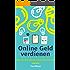 Online Geld verdienen - Baue dir dein eigenes Online Business auf! Der ultimative Guide | Digitale Infoprodukte, Freelancer, Affiliate Marketing, Onlineshop