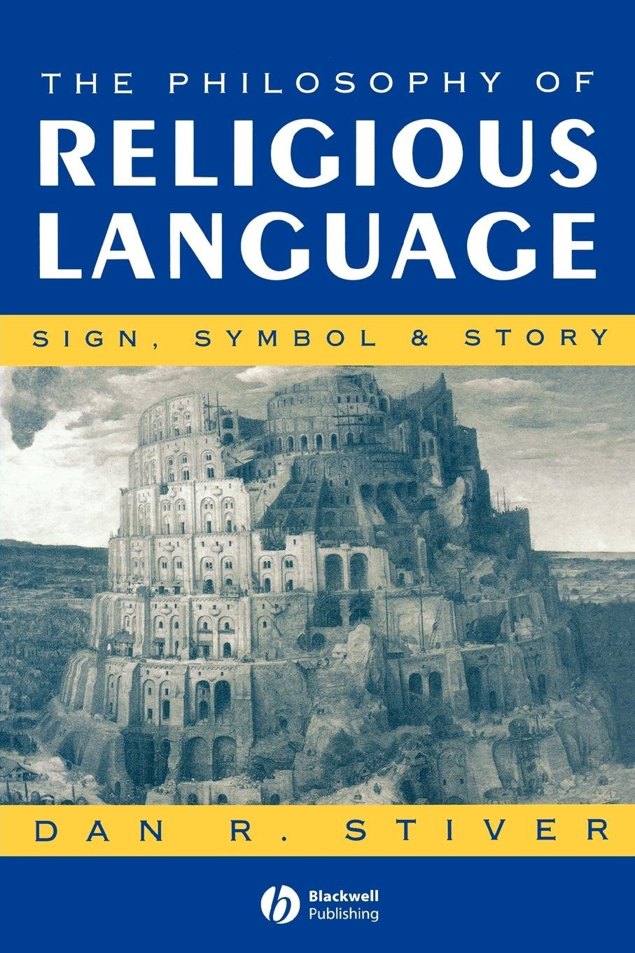 The Philosophy of Religious Language: Sign, Symbol and Story by Blackwell Publishers