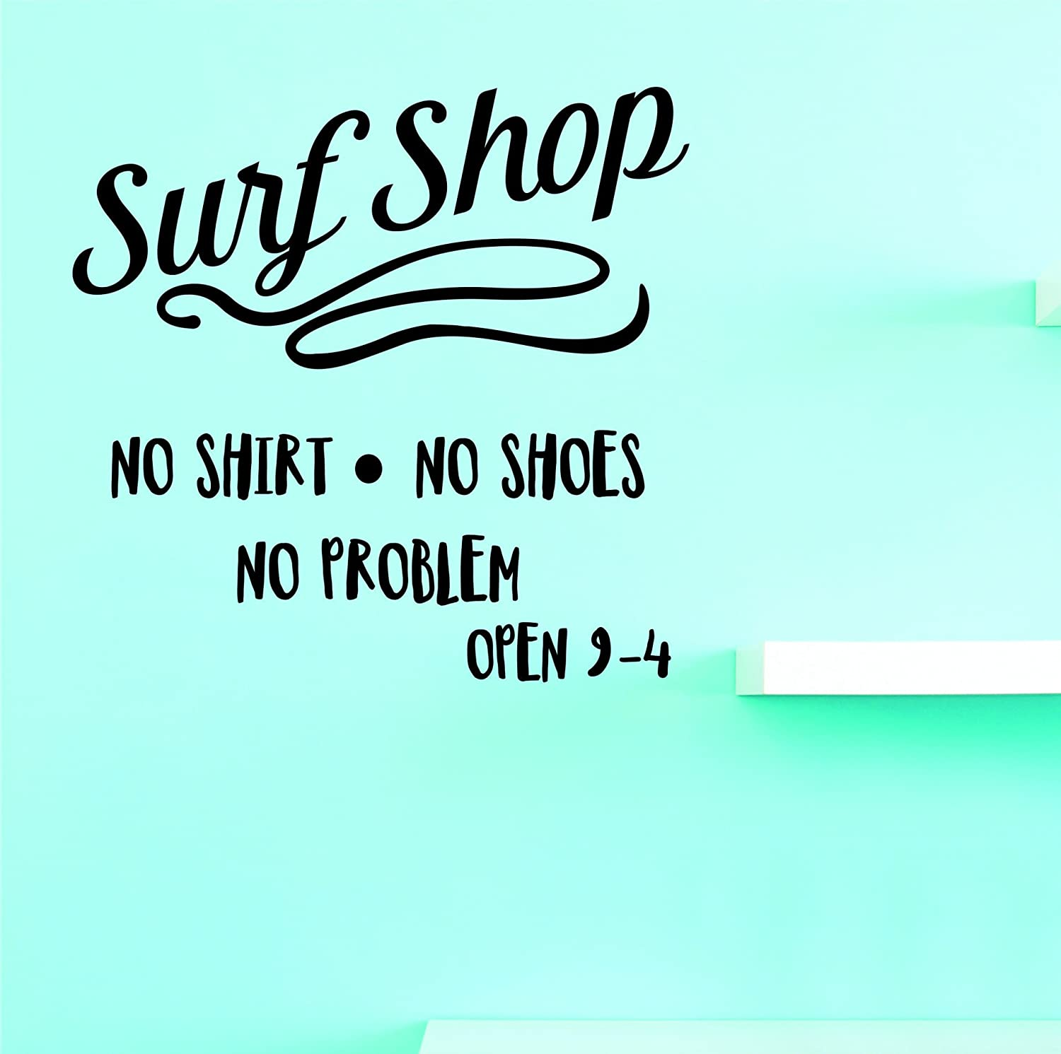 10 Inches x 20 Inches Color Design with Vinyl JER 2023 1 Hot New Decals Surf Shop No Shirt No Shoes No Problem Wall Art Size Black 10 x 20,