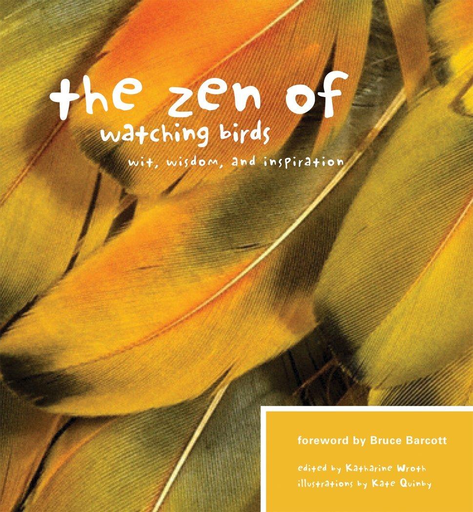 Read Online The Zen of Watching Birds: Wit, Wisdom, and Inspiration (Zen Of... (Skipstone)) pdf epub