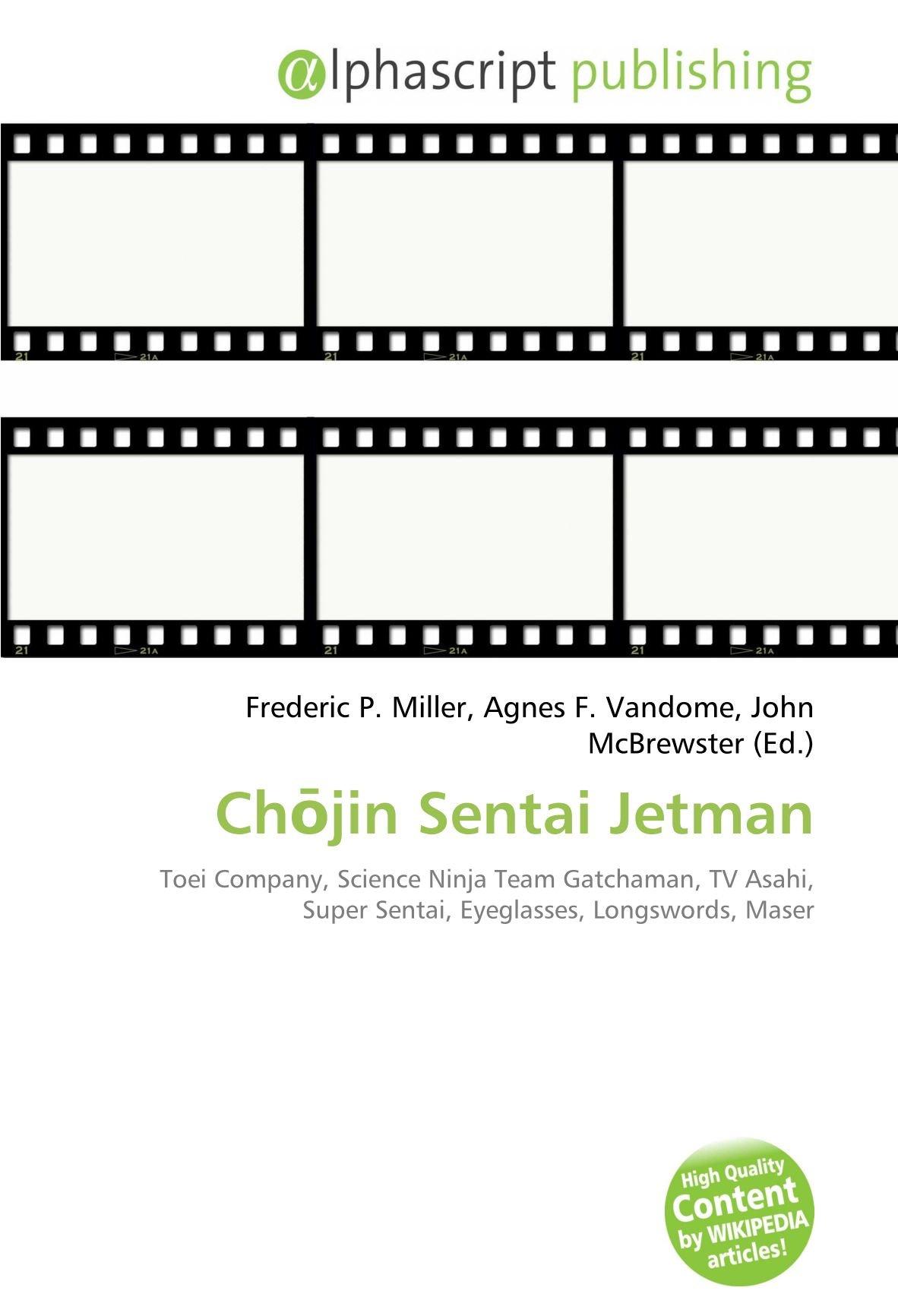 Ch Jin Sentai Jetman: Amazon.es: Frederic P Miller, Agnes F ...