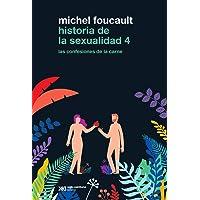 HISTORIA DE LA SEXUALIDAD 4.: LAS CONFESIONES DE LA CARNE;LAS CONFESIONES DE LA CARNE