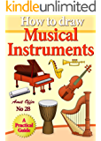 How to Draw Musical Instruments (how to draw comics and cartoon characters Book 28)