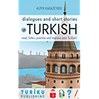 Dialogues and Short Stories in Turkish: read, listen, practice and improve your Turkish! (English Edition)