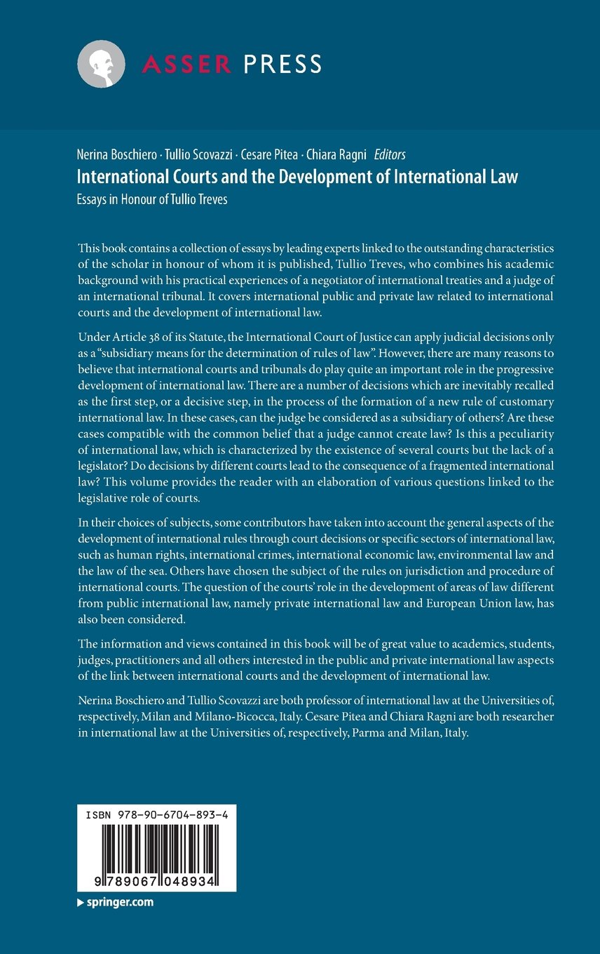international courts and the development of international law international courts and the development of international law essays in honour of tullio treves co uk nerina boschiero tullio scovazzi