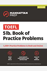 TOEFL 5lb Book of Practice Problems: Online + Book (Manhattan Prep 5 lb Series) Kindle Edition