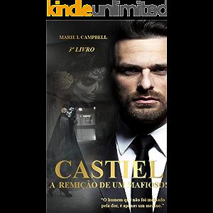 Castiel - A Remição de um Mafioso!: (Série Paixão e Poder - Livro III) (Paixão & Poder 3) (Portuguese Edition)