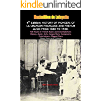 4th Edition. History of Pioneers of La Chanson Française and French Music from 1880 to 1980 (History, Music, Acts… book cover