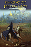 Knight of Jerusalem: A Biographical Novel of Balian d'Ibelin