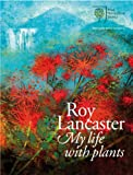 Roy Lancaster: My Life with Plants (Royal Horticultural Society)