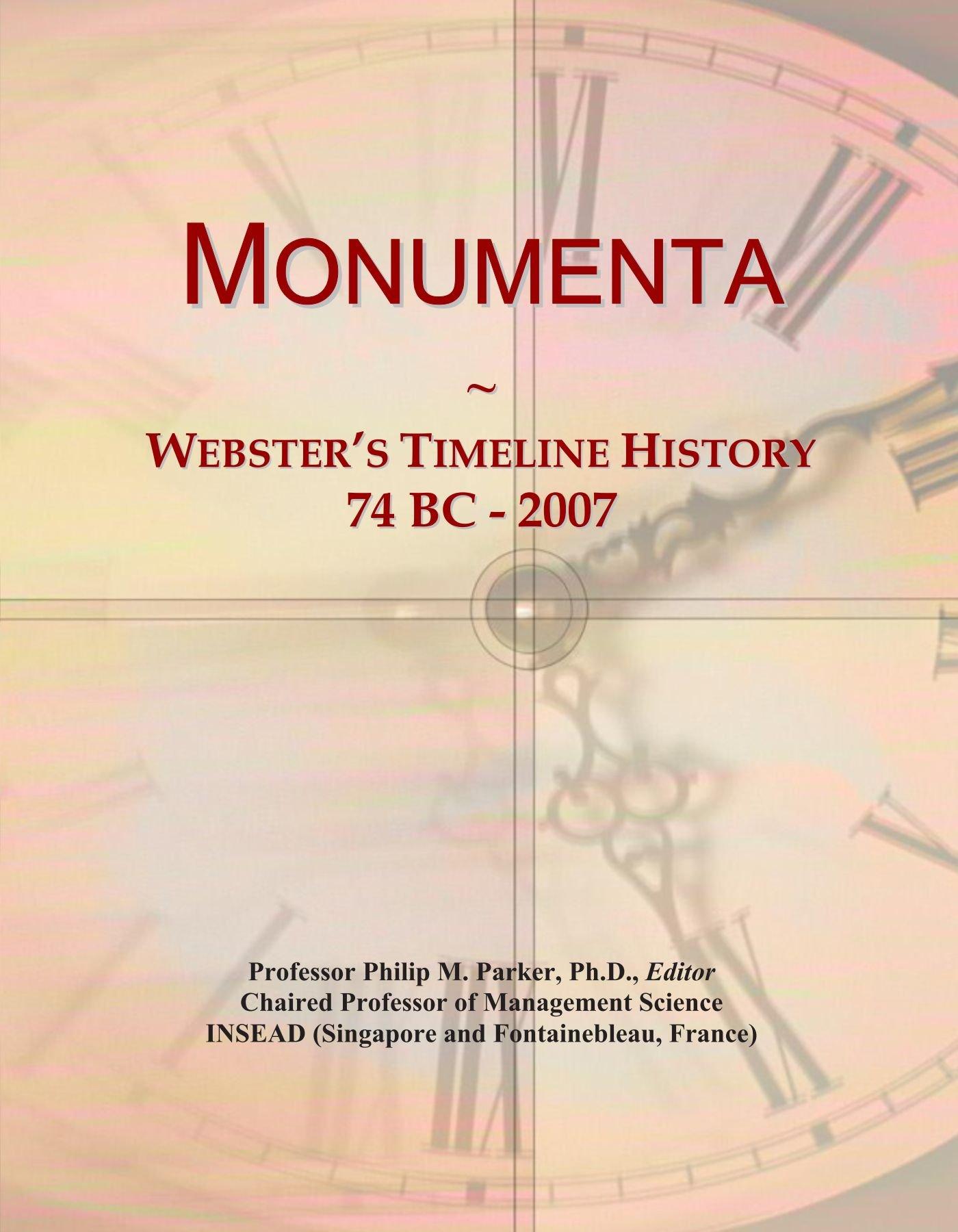 Read Online Monumenta: Webster's Timeline History, 74 BC - 2007 PDF