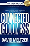 Connected to Goodness: Manifest Everything You Desire in Business and Life