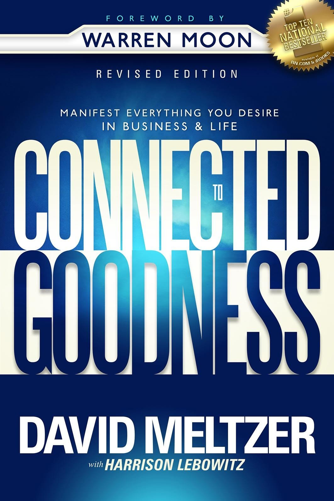 Connected to Goodness: Manifest Everything You Desire in Business ...
