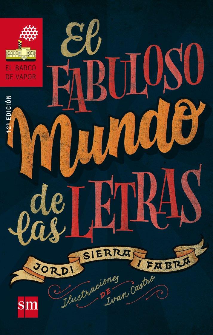 El fabuloso mundo de las letras El Barco de Vapor Roja: Amazon.es: Jordi Sierra i Fabra, Ivan Castro Valenzuela: Libros