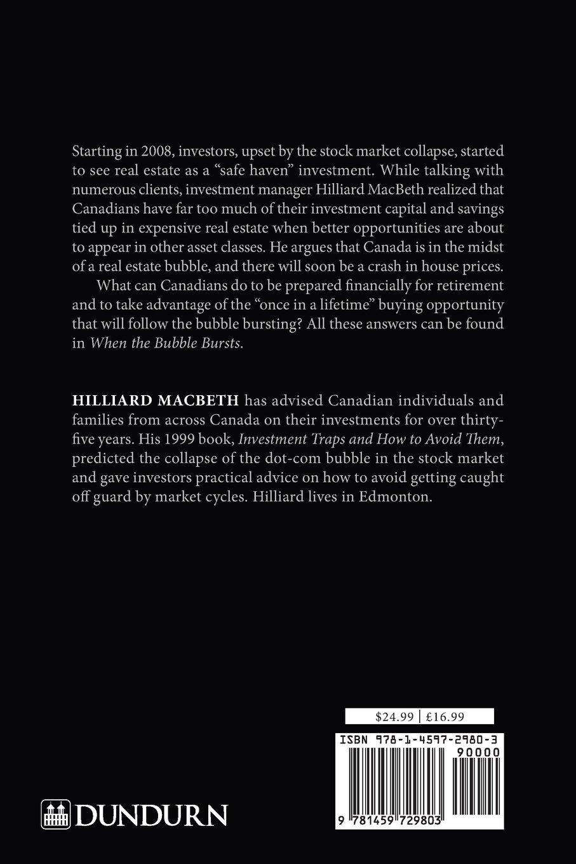 When The Bubble Bursts: Surviving The Canadian Real Estate Crash: Hilliard  Macbeth: 9781459729803: Amazon: Books