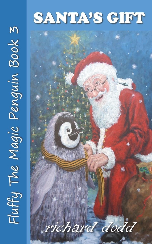 Amazon santas gift fluffy the magic penguin volume 3 amazon santas gift fluffy the magic penguin volume 3 9780995629721 richard dodd christopher norman books m4hsunfo