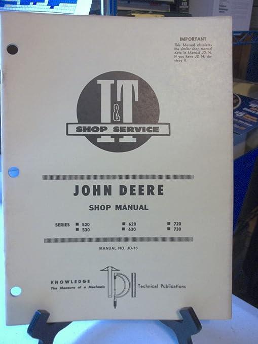 amazon com i t shop manual jd 16 john deere 520 520 730 730 720 rh amazon com john deere workshop manual download john deere workshop manual 2130
