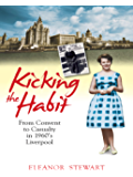Kicking the Habit: From Convent to Casualty in 60s Liverpool