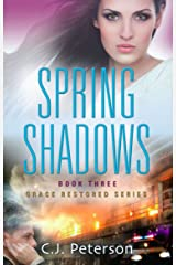 Spring Shadows: Grace Restored Series - Book Three Kindle Edition