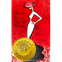 How to be Chic and Elegant: Tips From A French Woman book cover