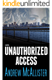 Unauthorized Access: A fast-paced thriller