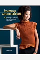 Knitting Architecture: 20 Patterns Exploring Form, Function, and Detail Kindle Edition