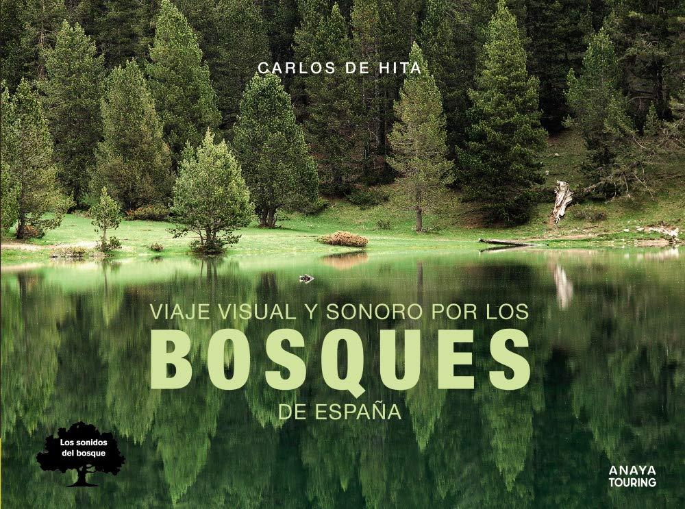 Viaje visual y sonoro por los bosques de España Guías Singulares: Amazon.es: Hita Moreno, Carlos de: Libros