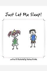 Just Let Me Sleep! Kindle Edition