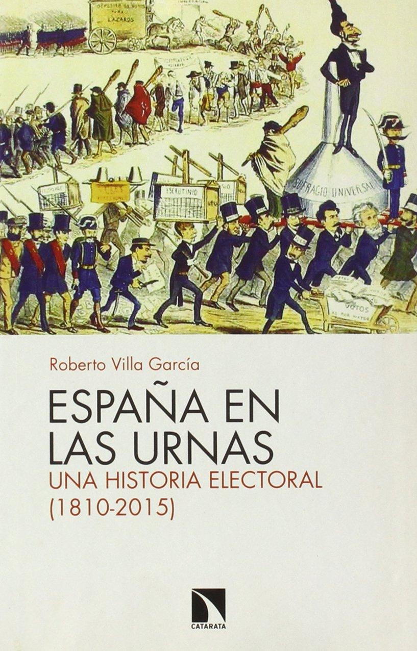 España en las urnas: Una historia electoral 1810-2015 COLECCION MAYOR: Amazon.es: Villa García, Roberto: Libros