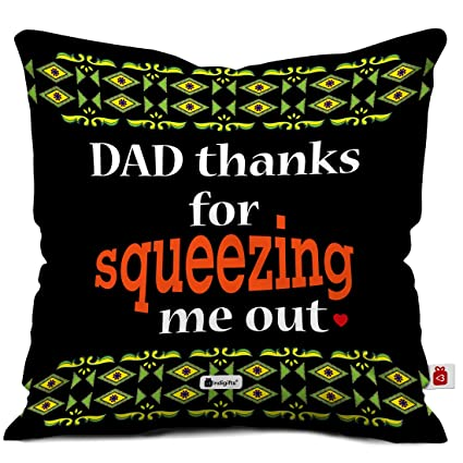 Indigifts Papa Gifts Birthday Dad Thanks For Squeezing Me Out Beautiful Cushion Cover 12x12 Inches With