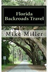 Florida Backroads Travel: Day Trips Off The Beaten Path Kindle Edition