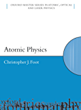 Atomic Physics (Oxford Master Series in Physics)