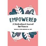 Empowered: A Motivational Journal for Women