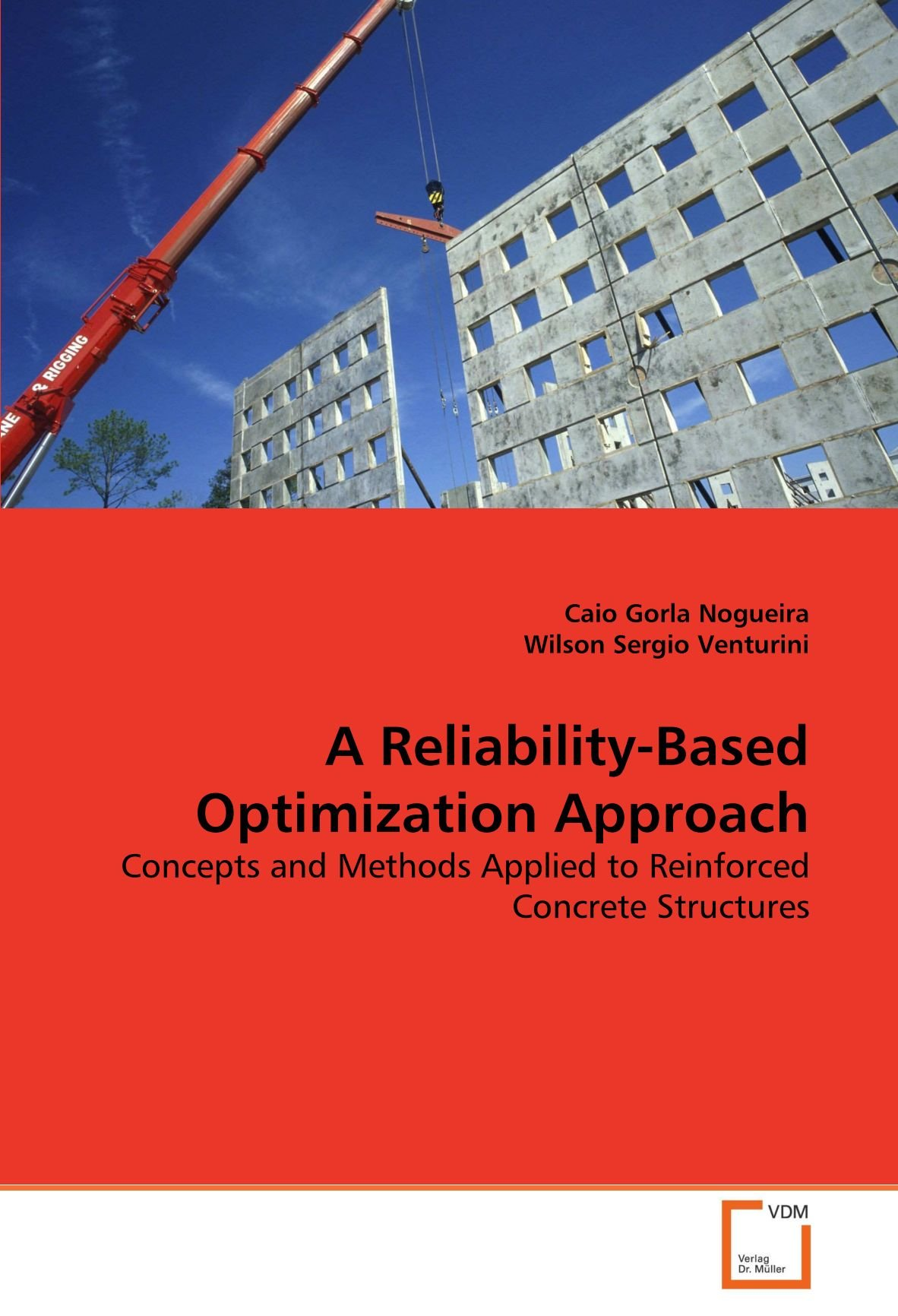Read Online A Reliability-Based Optimization Approach: Concepts and Methods Applied to Reinforced Concrete Structures PDF