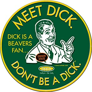 Smack Apparel Oregon Football Fans. Don't Be A Dick. Embossed Metal Man Cave Sign