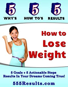 How To Lose Weight (555 Results Series Book 9)